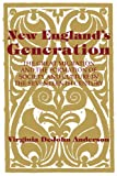 Anderson, Virginia Dejohn: New England's Generation: The Great Migration and the Formation of Society and Culture in the 17th Century