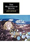 Bowker, John Westerdale: The Meanings of Death