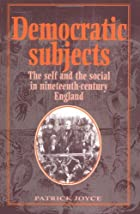 Democratic Subjects: The Self and the Social&hellip;