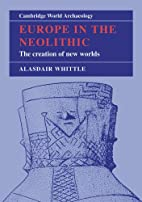 Europe in the Neolithic: The Creation of New…
