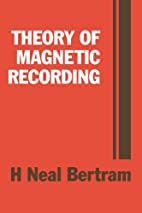 Theory of Magnetic Recording by H. Neal…