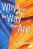 Chandrasekhar, B. S.: Why Things Are the Way They Are