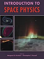 Introduction to Space Physics by Margaret G.…