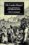 Linebaugh, Peter: The London Hanged: Crime And Civil Society In The Eighteenth Century