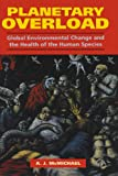 McMichael, A. J.: Planetary Overload: Global Environmental Change and the Health of the Human Species