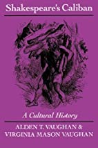 Shakespeare's Caliban: A Cultural History by…