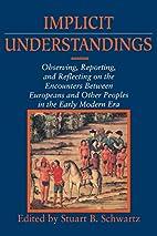 Implicit Understandings: Observing,…