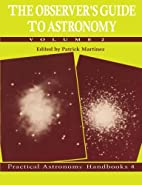 The Observer's Guide to Astronomy: Volume 2…