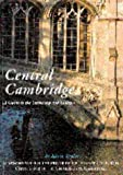 Taylor, Kevin: Central Cambridge: A Guide to the University and Colleges