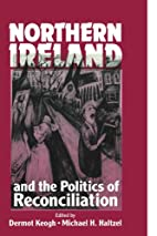 Northern Ireland and the Politics of…
