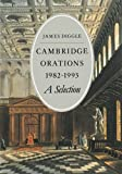 Diggle, James: Cambridge Orations 1982-1993: A Selection