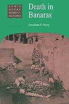Death in Banaras (Lewis Henry Morgan…