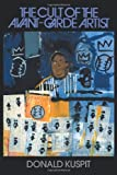 Kuspit, Donald: The Cult of the Avant-Garde Artist