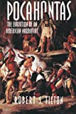 Tilton, Robert S.: Pocahontas: The Evolution of an American Narrative