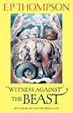 Hill, Christopher: Witness Against the Beast : William Blake and the Moral Law