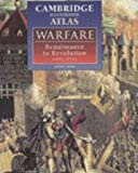 Black, Jeremy: The Cambridge Illustrated Atlas Warfare: Renaissance to Revolution 1492-1792