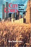 Wirth-Nesher, Hana: City Codes: Reading the Modern Urban Novel