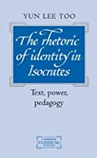 The Rhetoric of Identity in Isocrates: Text,…
