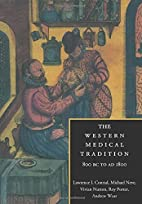 The Western Medical Tradition: 800 BC to AD…