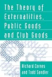 Cornes, Richard: The Theory of Externalities, Public Goods, and Club Goods