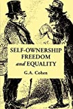 G. A. Cohen: Self-Ownership, Freedom, and Equality (Studies in Marxism and Social Theory)