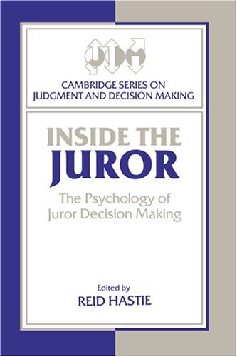 inside-the-juror-the-psychology-of-juror-decision-making-cambridge-series-on-judgment-and-decision-making