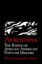 Afrotopia: The Roots of African American…