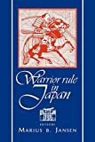Jansen, Marius B.: Warrior Rule in Japan