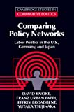 Knoke, David: Comparing Policy Network: Labor Politics in U.S., Germany, and Japan