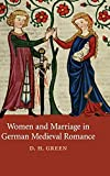 Green, D. H.: Women and Marriage in German Medieval Romance (Cambridge Studies in Medieval Literature)