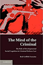 The Mind of the Criminal: The Role of…