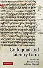 Colloquial and Literary Latin by Eleanor…