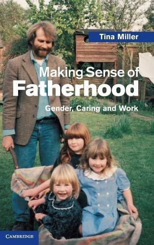 making-sense-of-fatherhood-gender-caring-and-work