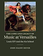 The Lure and Legacy of Music at Versailles:…