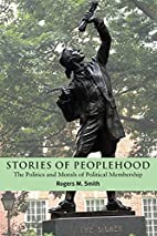 Stories of Peoplehood by Rogers M. Smith