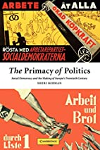 The Primacy of Politics: Social Democracy…