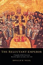 The Reluctant Emperor: A Biography of John…