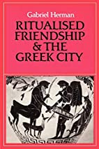 Ritualised Friendship and the Greek City by…