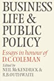 Business Life and Public Policy Essays in Honour of D. C. Coleman