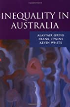 Inequality in Australia by Alastair Greig