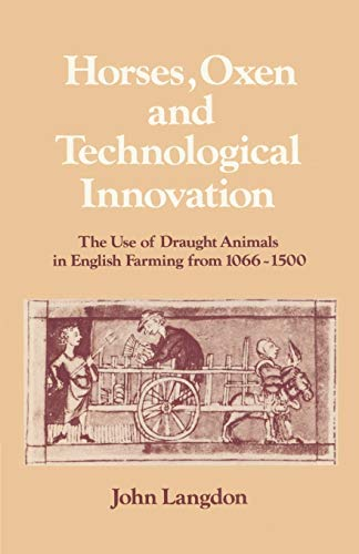 horses-oxen-and-technological-innovation-the-use-of-draught-animals-in-english-farming-from-1066-1500-past-and-present-publications