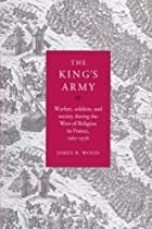 The King's Army: Warfare, Soldiers and…