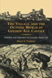David E. Vassberg: The Village and the Outside World in Golden Age Castile: Mobility and Migration in Everyday Rural Life