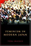 Mackie, Vera C.: Feminism in Modern Japan: Citizenship, Embodiment, and Sexuality