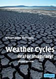 Burroughs, William James: Weather Cycles: Real or Imaginary?