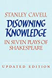 Cavell, Stanley: Disowning Knowledge : In Seven Plays of Shakespeare
