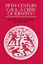 Fifth-Century Gaul: A Crisis of Identity? by…