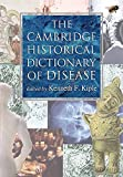 Kiple, Kenneth F.: The Cambridge Historical Dictionary of Disease