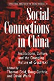 Wank, David L.: Social Connections in China: Institutions, Culture, and the Changing Nature of Guanxi