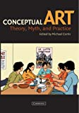 Corris, Michael: Conceptual Art: Theory, Myth, and Practice